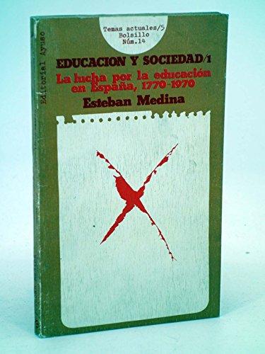 9788433600349: La lucha por la educacion en Espana, 1770-1970 (Educacion y sociedad) (Spanish Edition)