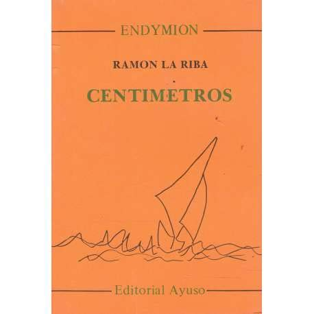 9788433602909: Centímetros (Endymión) (Spanish Edition)