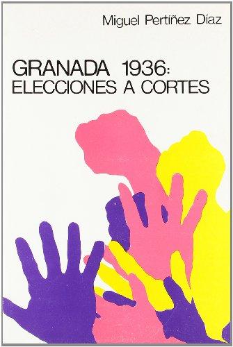 9788433806109: Las elecciones del año 1936 a diputados a Cortes por Granada (Fuera de Colección)