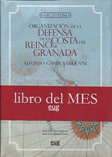 9788433807076: Organización de la defensa de la costa del Reino de Granada desde su Reconquista hasta finales del siglo XVI (1432) (Archivum)