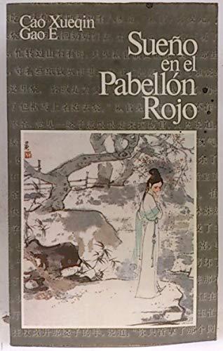 Sueno en el pabellon rojo/ Dream of: Xueqin, Cao; Gao,