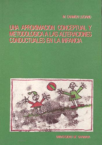 9788433810069: Aproximacion conceptual y metodolog. alteraciones conduct. infanc [May 31, 1990] Luciano, M. Carmen