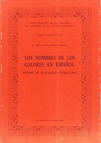 9788433811066: Los nombres de los colores en español: Estudio de lexicología estructural (Publicaciones de la Cátedra de Historia de la Lengua Española) (Spanish Edition)