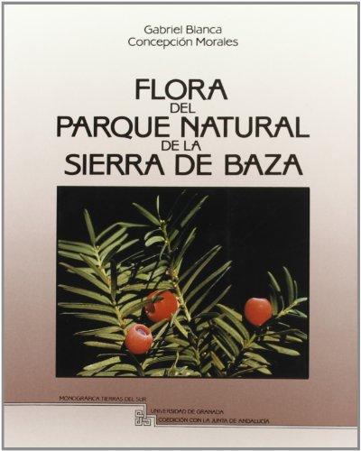 9788433813909: Flora del Parque Natural de la Sierra de Baza (Colección Monográfica. Tierras del sur) (Spanish Edition)