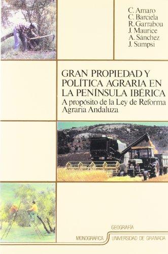 9788433815828: Gran propiedad y política agraria en la Península Ibérica: A propósito de la Ley de Reforma Agraria andaluza (Fuera de Colección)