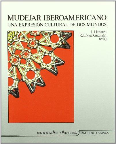 9788433817204: Mudéjar Iberoamericano: Una expresión cultural de dos mundos (Monográfica Humanidades/ Arte y Arqueología)