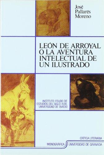 9788433817471: León de Arroyal o La aventura intelectual de un ilustrado