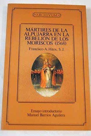 9788433818188: Mártires de la Alpujarra en la rebelión de los moriscos (Archivum)