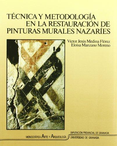 9788433821195: Técnica y metodología en la restauración de pinturas murales nazaríes : estudio comparado de cuatro zócalos en Granada