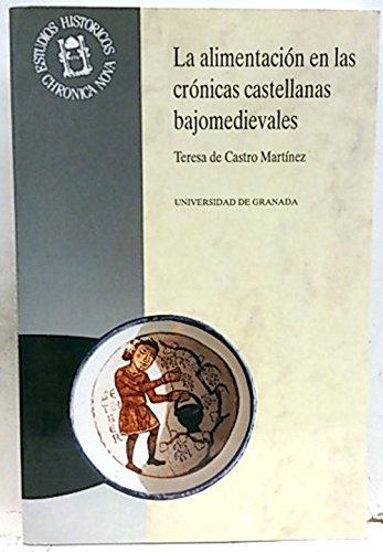 9788433821584: La alimentación en las crónicas castellanas bajomedievales (Monográfica Humanidades /Chronica Nova)