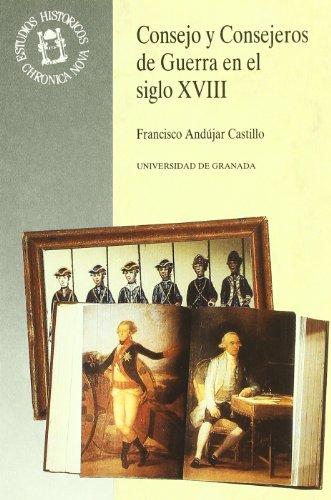 9788433822284: Consejo y consejeros de guerra en el siglo XVIII (Biblioteca Chronica nova de estudios historicos) (Spanish Edition)