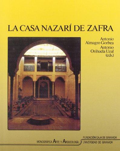9788433822796: La casa nazarí de Zafra (Monográfica Humanidades/Arte y Arqueología)