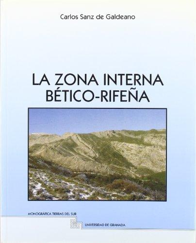 9788433823120: La zona interna bético-rifeña: Antecedentes, unidades tectónicas correlaciones y bosquejo de reconstrucción paleográfica (Tierras del Sur)
