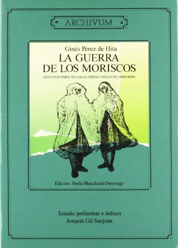9788433824455: La guerra de los moriscos (segunda parte de las guerras civiles de Granada) (Archivum)
