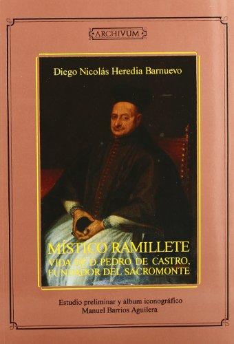 MÍSTICO RAMILLETE: VIDA DE D. PEDRO DE CASTRO, FUNDADOR DEL SACROMONTE - HEREDIA BARNUEVO, DIEGO NICOLÁS