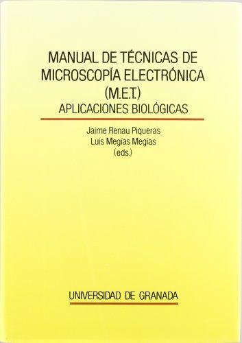 9788433824707: Manual de técnicas de microscopia electrónica (M.E.T.): Aplicaciones biológicas (Fuera de Colección)