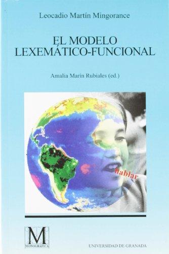 EL MODELO LEXEMÁTICO-FUNCIONAL. EL LEGADO LINGÜÍSTICO DE: MARTÍN MINGORANCE, L.
