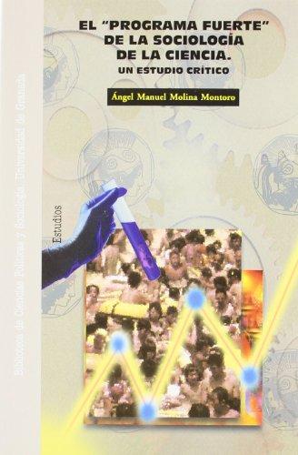 El programa fuerte de la sociología de: Ángel Manuel Molina