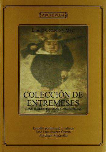 9788433826589: Colección de entremeses: Loas, bailes,jacaras,y mojigangas: desde finales del siglo XVI hasta mediados del XVIII (Archivum)