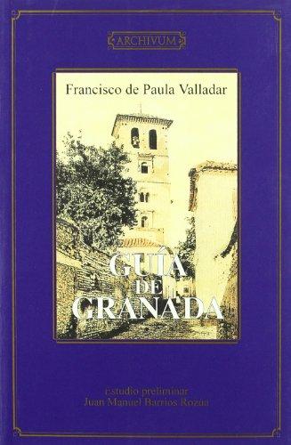 9788433826671: Guia de Granada: Historia, descripciones, artes, costumbres, investigaciones arqueologicas (Archivum) (Spanish Edition)