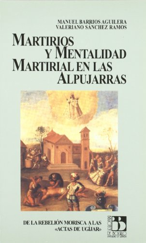 9788433827630: Martirios y mentalidad martirial en las Alpujarras (Biblioteca de bolsillo / Universidad de Granada)