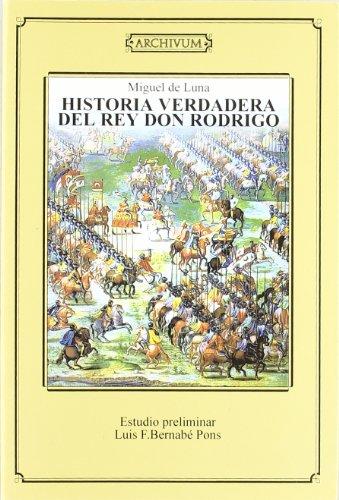 Historia verdadera del rey Don Rodrigo (Paperback): Miguel de Luna