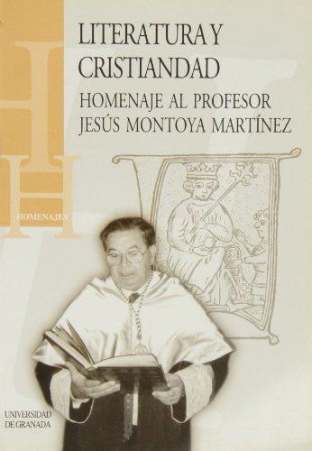 9788433828101: Literatura y cristiandad: Homenaje al profesor Jesús Montoya Martínez (Homenajes)