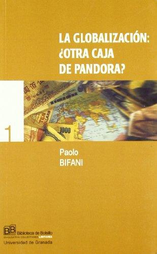 LA GLOBALIZACION: Â¿OTRA CAJA DE PANDORA?: PAOLO BIFANI