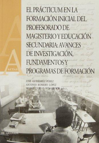 EL PRÁCTICUM EN LA FORMACIÓN INICIAL DEL: GUTIERREZ PEREZ, JOSE;