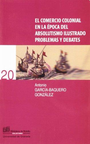9788433830241: El comercio colonial en la época del Absolutismo Ilustrado (Biblioteca de Bolsillo/ Collectánea)