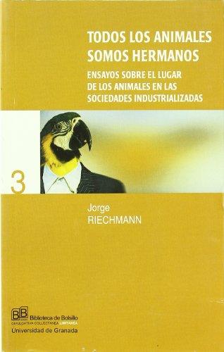 TODOS LOS ANIMALES SOMOS HERMANOS - RIECHMANN,JORGE
