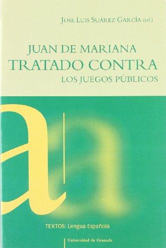 9788433831200: Juan de Mariana: Tratado contra los juegos públicos (Textos/Lengua Española)
