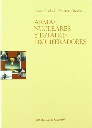 Armas nucleares y estados proliferadores - Marrero Rocha, Inmaculada C. . . . [et al. ]