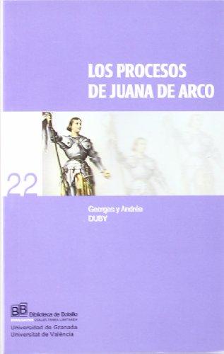 LOS PROCESOS DE JUANA DE ARCO. - GEORGES Y ANDREE DUBY.