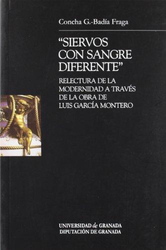 9788433836304: Siervos con sangre diferente: Relectura de la Modernidad a travÚs de la obra de Luis GarcÝa Montero