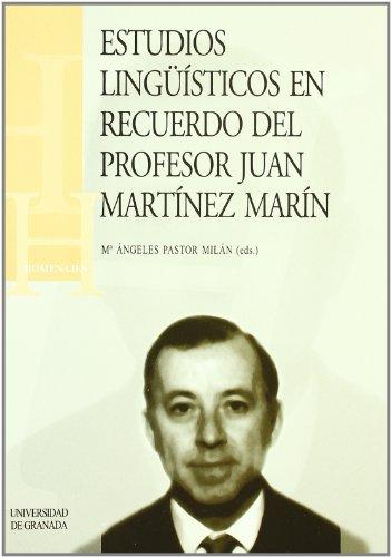 Estudios lingüísticos en recuerdo al profesor Juan: María Ángeles Pastor