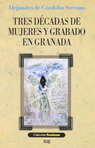 TRES DECADAS DE MUJERES Y GRABADO EN: AleJANDRO DE CORDOBA