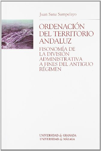 Ordenacià n del territorio andaluz : fisonomÃ: Juan Fà lix