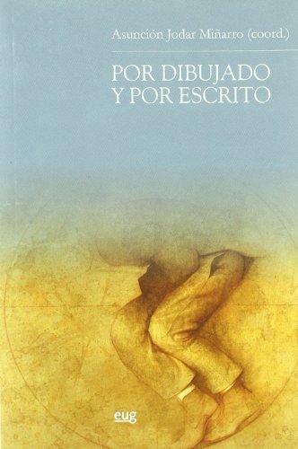POR DIBUJADO Y POR ESCRITO - JODAR MIÑARRO, A., ED.