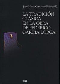 9788433839435: La tradición clásica en la obra de Federico García Lorca (Teoría y Crítica Literarias)