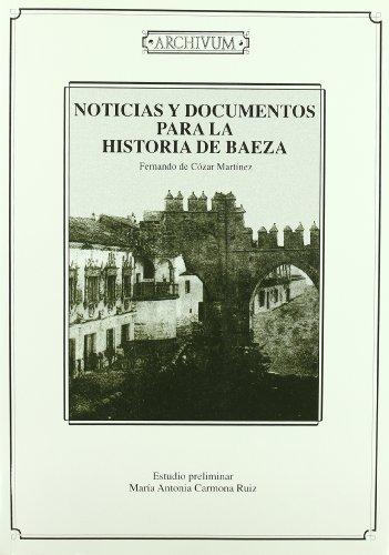 NOTICIAS Y DOCUMENTOS PARA LA HISTORIA DE BAEZA (1884, EDICION FACSIMIL). ESTUDIO PRELIMINAR POR M....