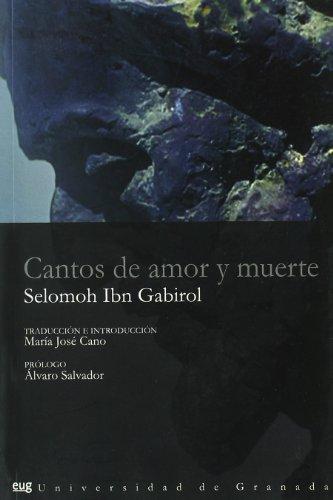 CANTOS DE AMOR Y MUERTE - IBN GABIROL, SELOMOH