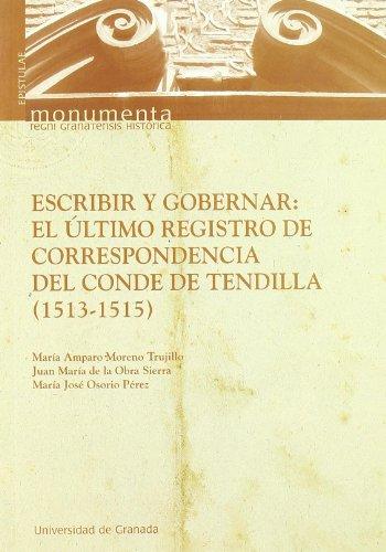 9788433845276: Escribir y gobernar : el Aºltimo registro de correspondencia del Conde de Tendilla (1513-1515)