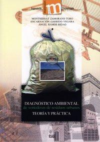 DIAGNOSTICO AMBIENTAL DE VERTEDEROS DE RESIDUOS URBANOS.: ZAMORANO TORO, M.