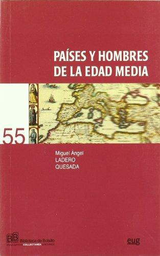PAISES Y HOMBRES DE LA EDAD MEDIA - LADERO QUESADA, MIGUEL ANGEL