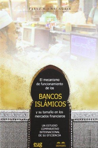 El mecanismo de funcionamiento de los bancos: Abuamria, Faeyz M.