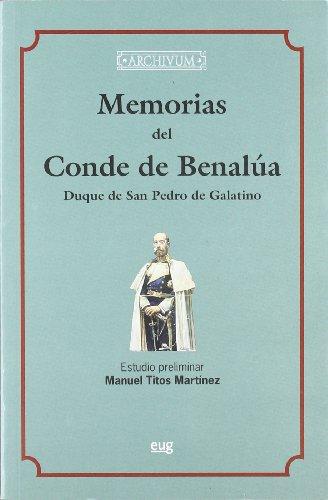 MEMORIAS DEL CONDE BENALÚA DUQUE DE SAN PEDRO DE GALATINO - TITOS MARTÍNEZ, MANUEL