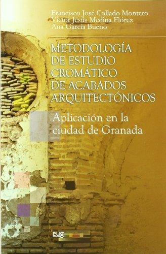Metodología de estudio cromático de acabados arquitectónicos: Francisco José Collado
