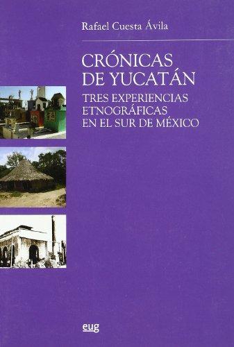 9788433848017: CRÓNICAS DE YUCATÁN TRES EXPERIENCIAS ETNOGRÁFICAS EN EL SUR DE MÉXICO