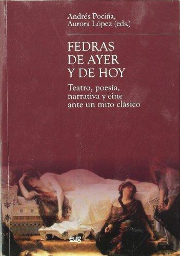 9788433848062: Fedras de ayer y de hoy: Teatro, poesía, narrativa y cine ante un mito clásico (Estudios clásicos)
